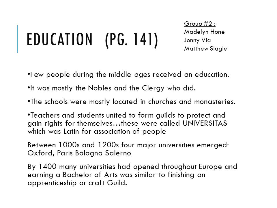 EDUCATION (PG. 141) Few people during the middle ages received an education.