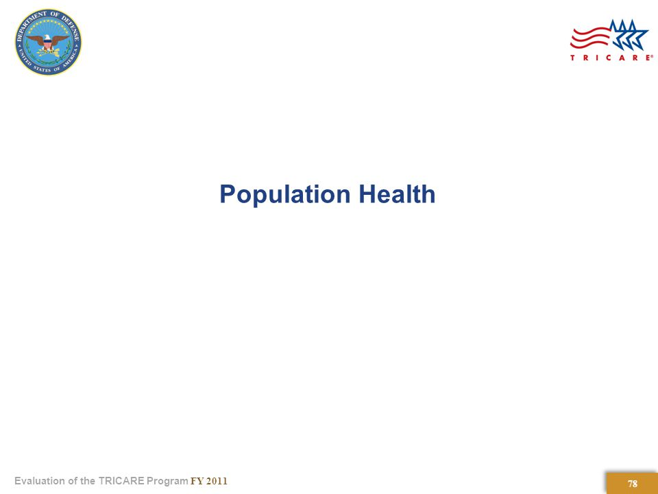 78 Evaluation of the TRICARE Program FY 2011 Population Health
