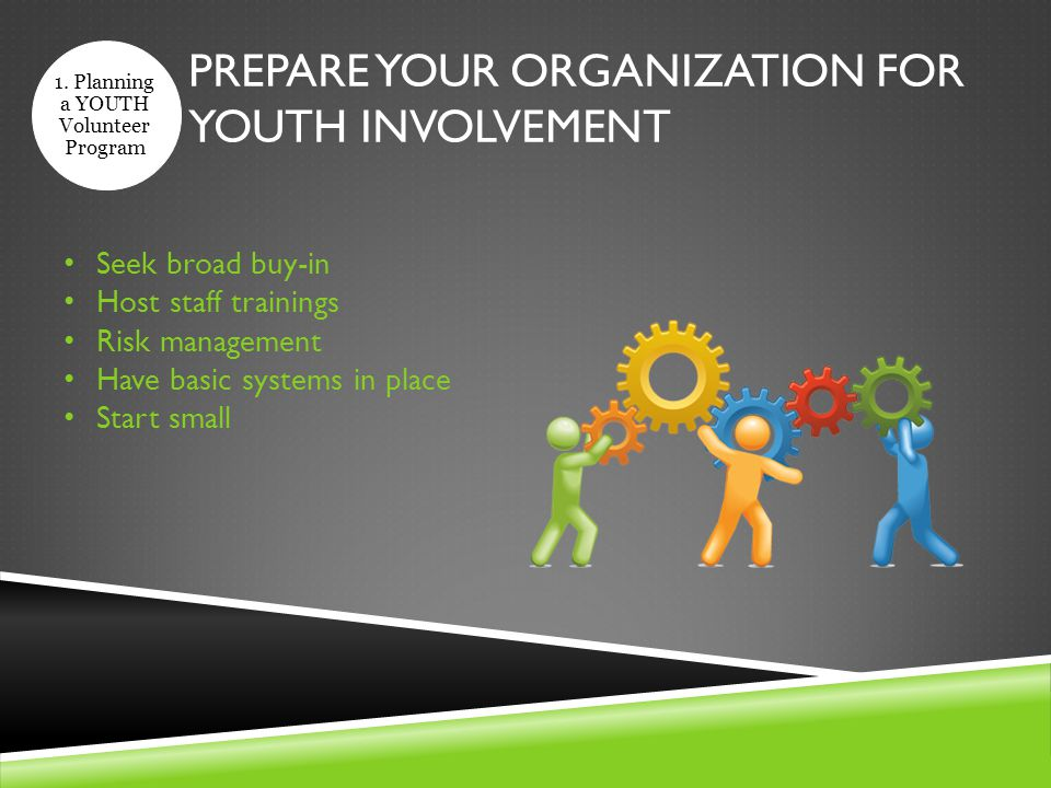 PREPARE YOUR ORGANIZATION FOR YOUTH INVOLVEMENT 1.