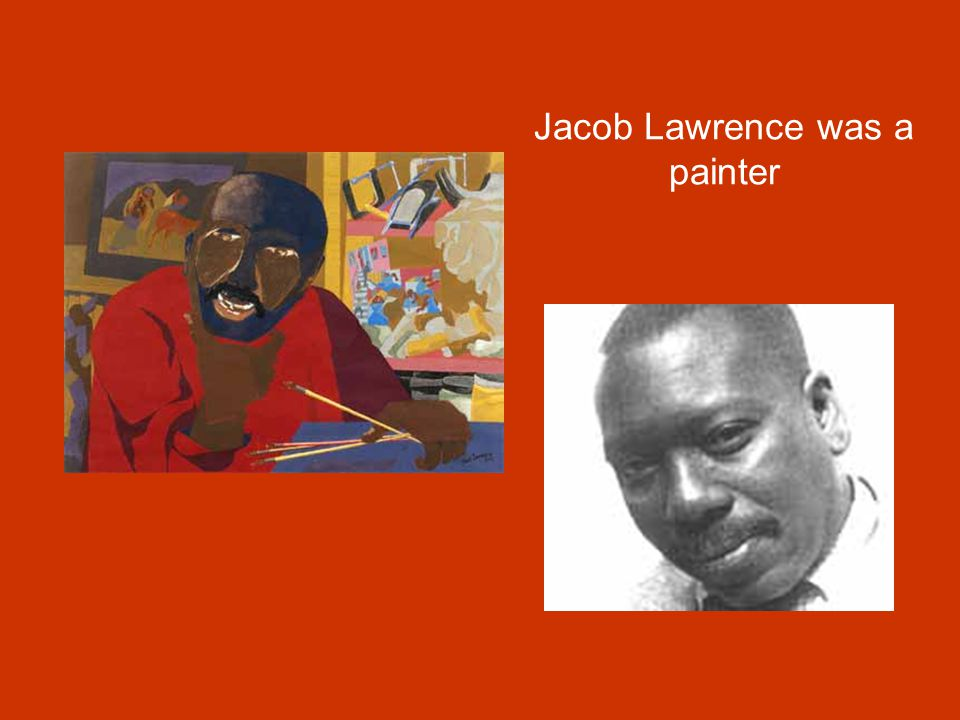 Jacob Lawrence was a painter