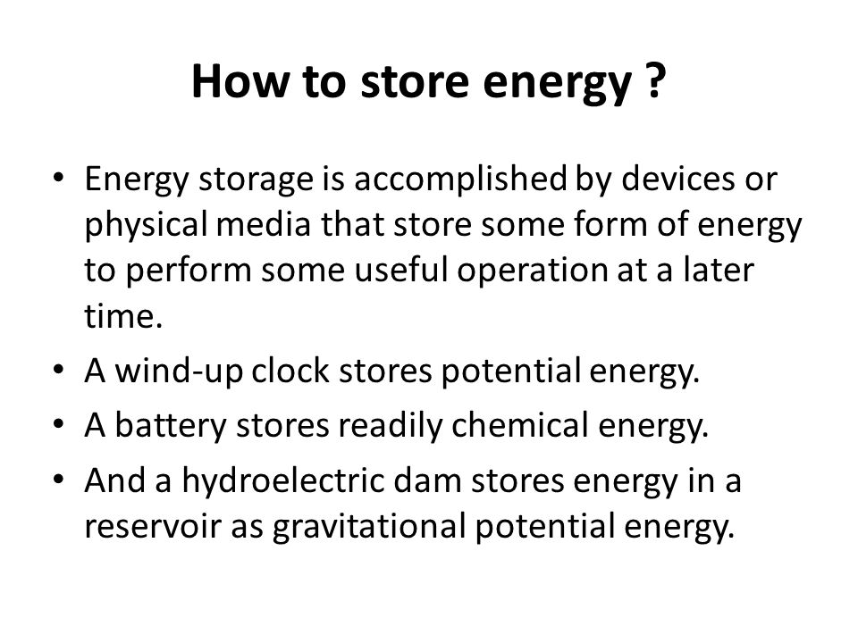 How to store energy .