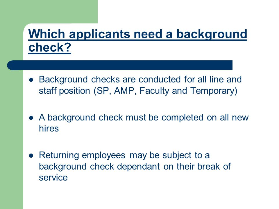Which applicants need a background check.