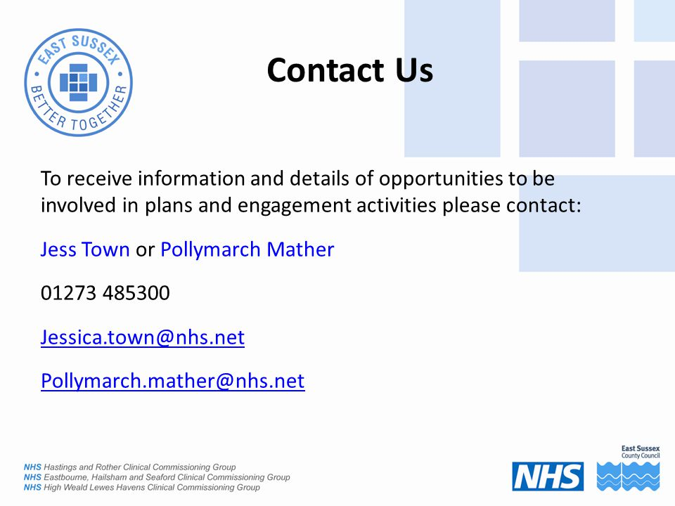 Contact Us To receive information and details of opportunities to be involved in plans and engagement activities please contact: Jess Town or Pollymarch Mather
