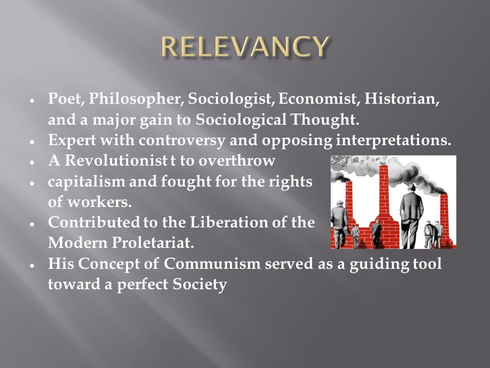  Poet, Philosopher, Sociologist, Economist, Historian, and a major gain to Sociological Thought.