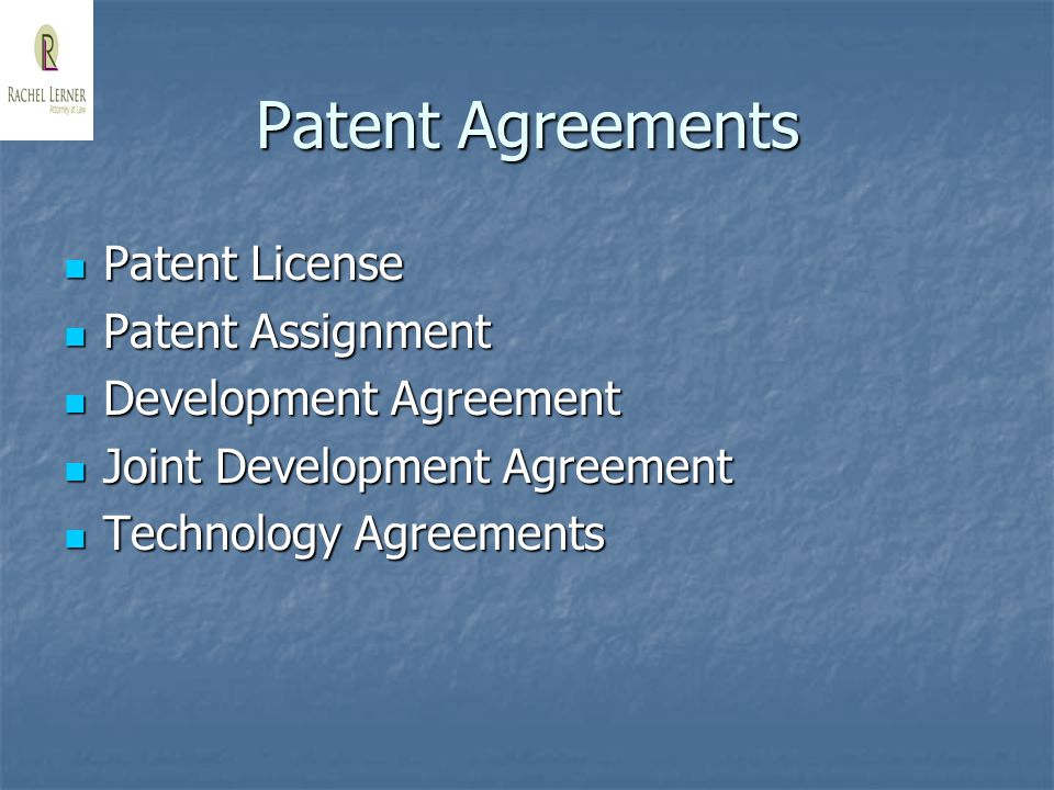 Patent Agreements Patent License Patent License Patent Assignment Patent Assignment Development Agreement Development Agreement Joint Development Agreement Joint Development Agreement Technology Agreements Technology Agreements