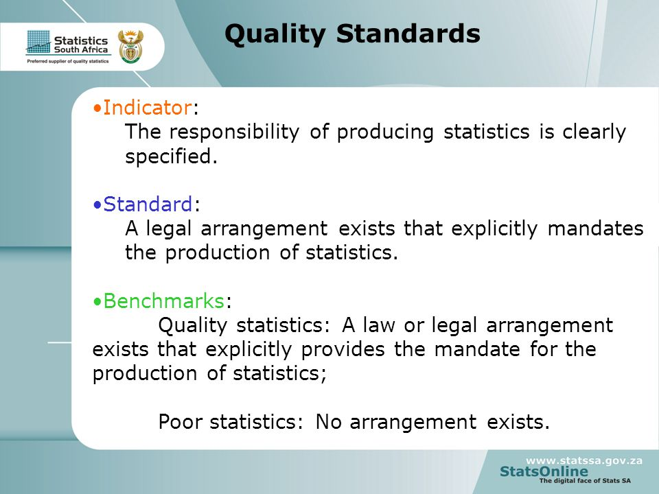 9 Quality Standards Indicator: The responsibility of producing statistics is clearly specified.