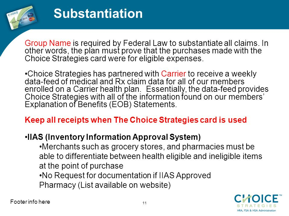 Substantiation Footer info here 11 Group Name is required by Federal Law to substantiate all claims.