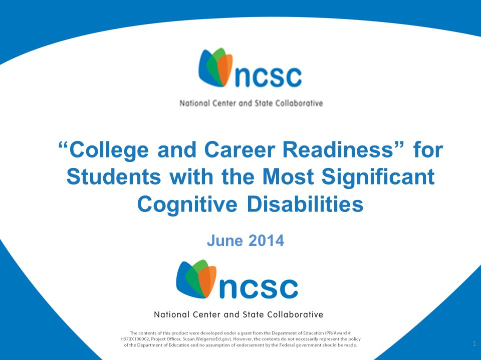 June 2014 College and Career Readiness for Students with the Most Significant Cognitive Disabilities 1
