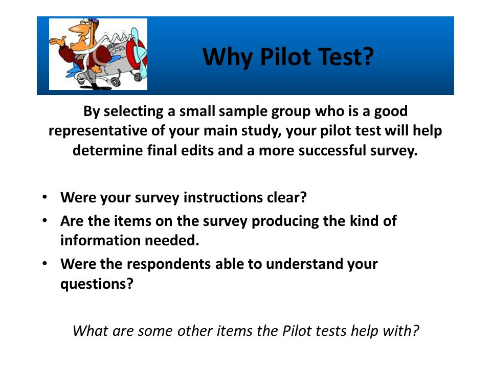 Why Pilot Test.