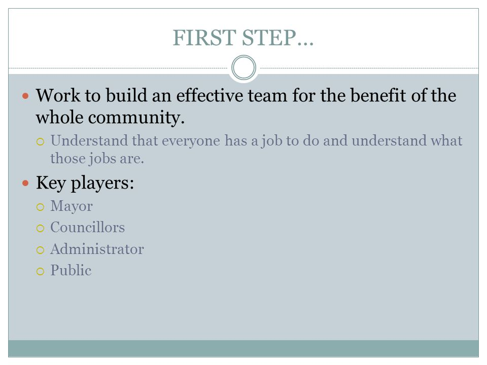 FIRST STEP… Work to build an effective team for the benefit of the whole community.