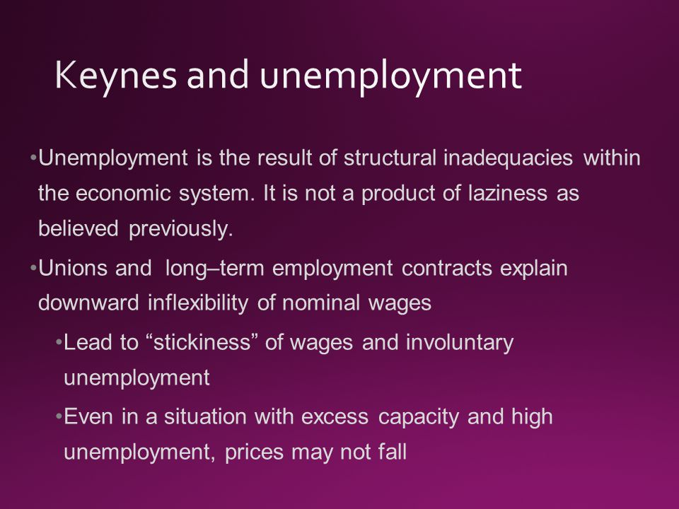 Unemployment is the result of structural inadequacies within the economic system.