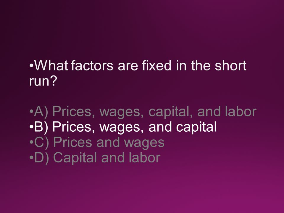 What factors are fixed in the short run.