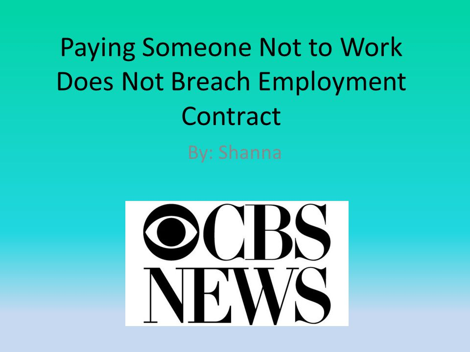 Paying Someone Not To Work Does Not Breach Employment Contract By