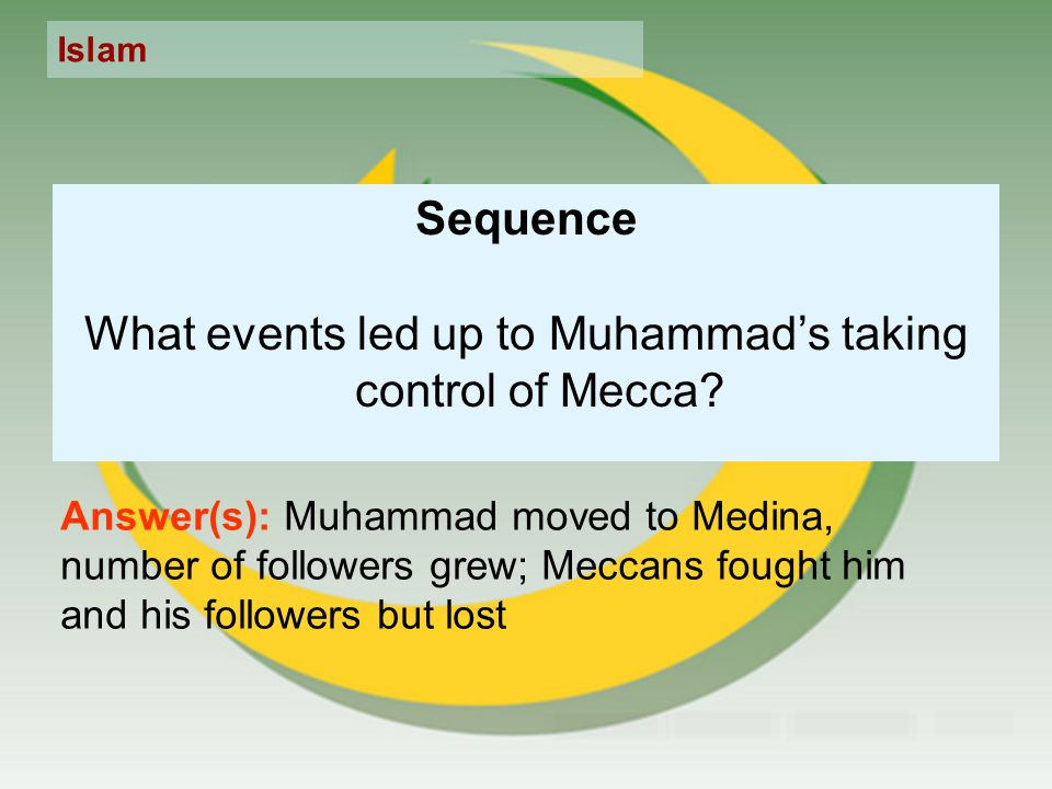 Sequence What events led up to Muhammad's taking control of Mecca.