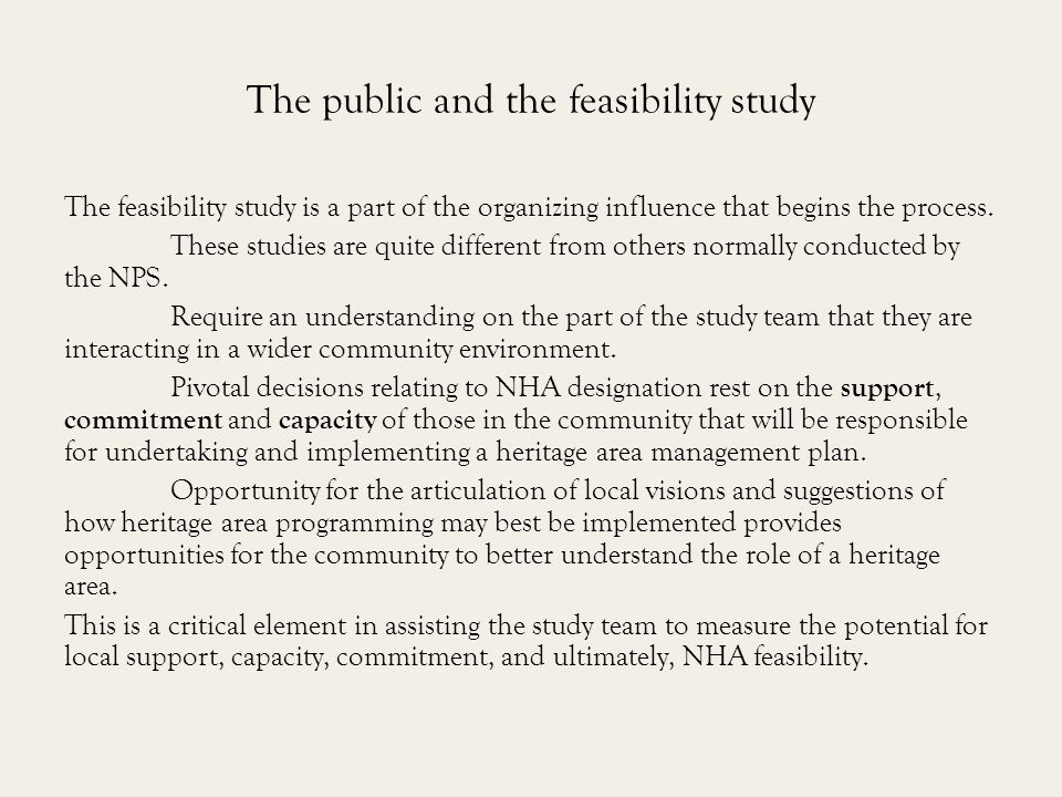 The public and the feasibility study The feasibility study is a part of the organizing influence that begins the process.