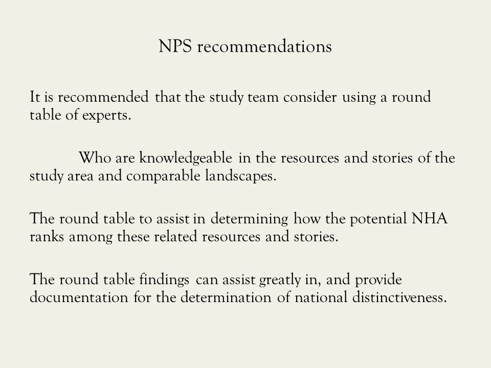 NPS recommendations It is recommended that the study team consider using a round table of experts.