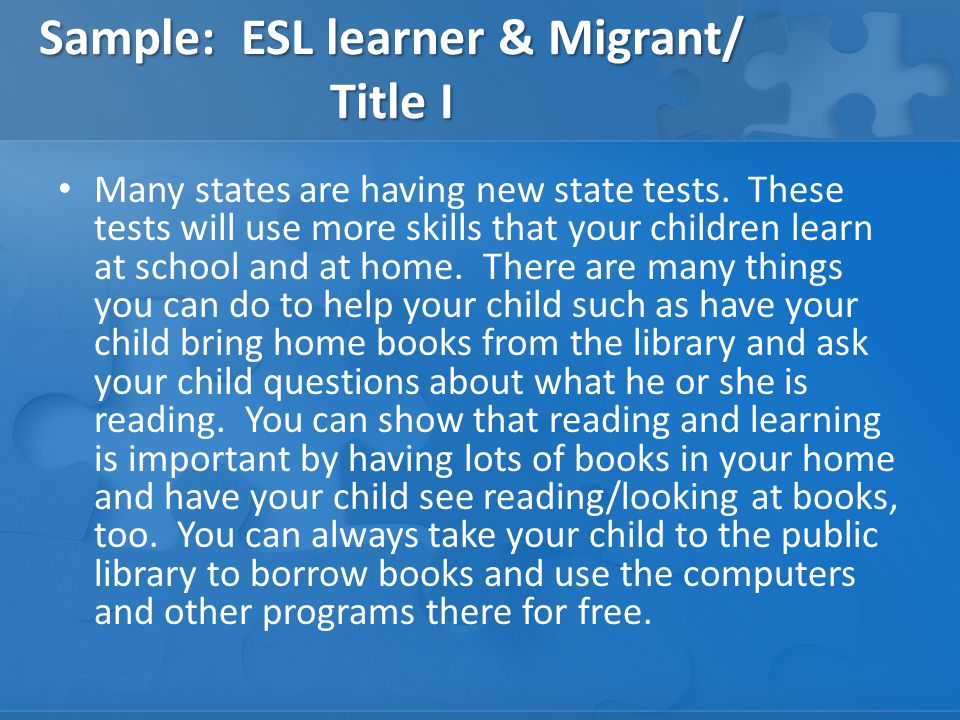 Sample: ESL learner & Migrant/ Title I Many states are having new state tests.