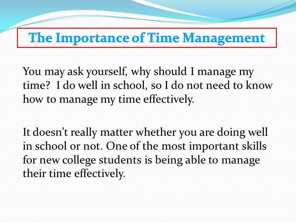 How do I manage my time?