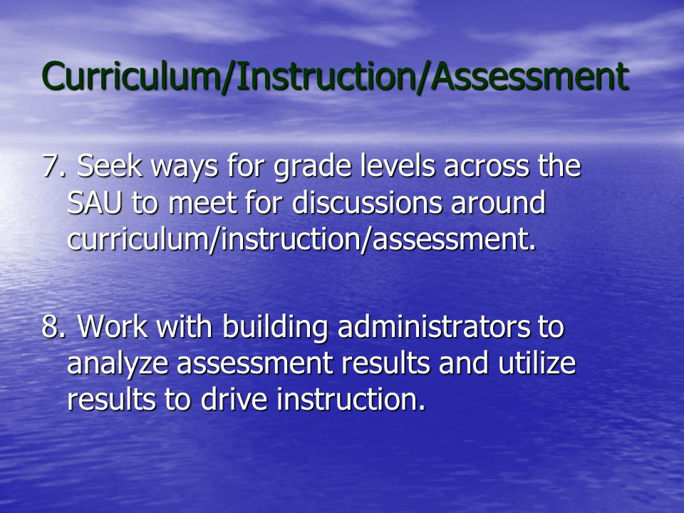 Curriculum/Instruction/Assessment 4.