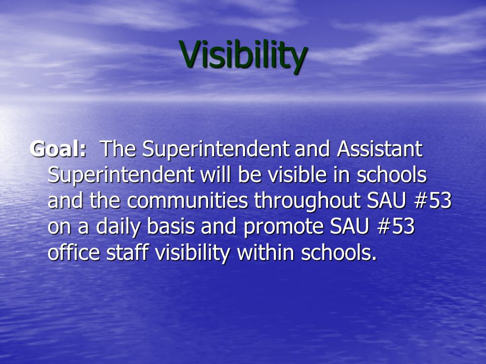 Visibility Action Implement a comprehensive plan to promote visibility for all SAU #53 Central Office staff members throughout SAU #53