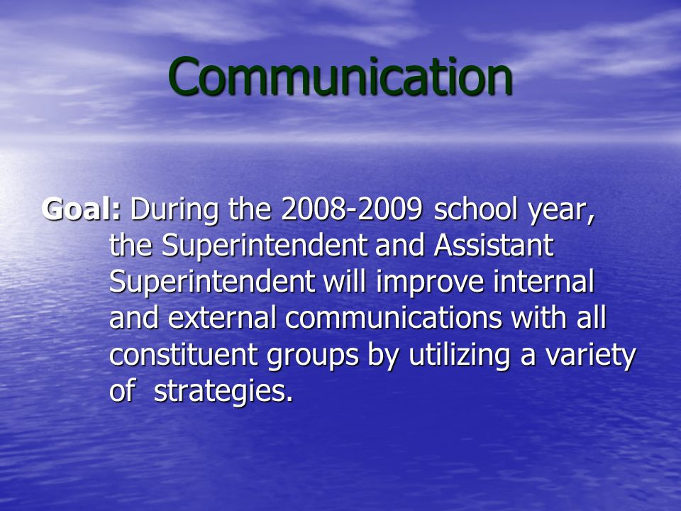 Communication Action Improve internal and external communications with all constituent groups