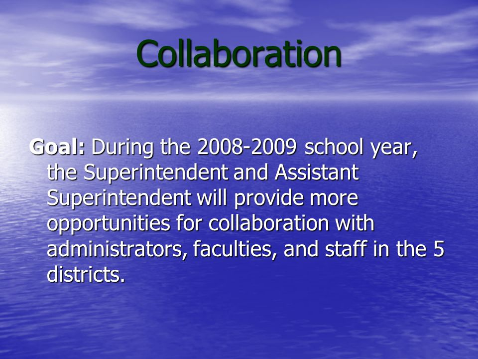 Collaboration Action Increase collaboration among all SAU #53 administrators, faculties, and staff