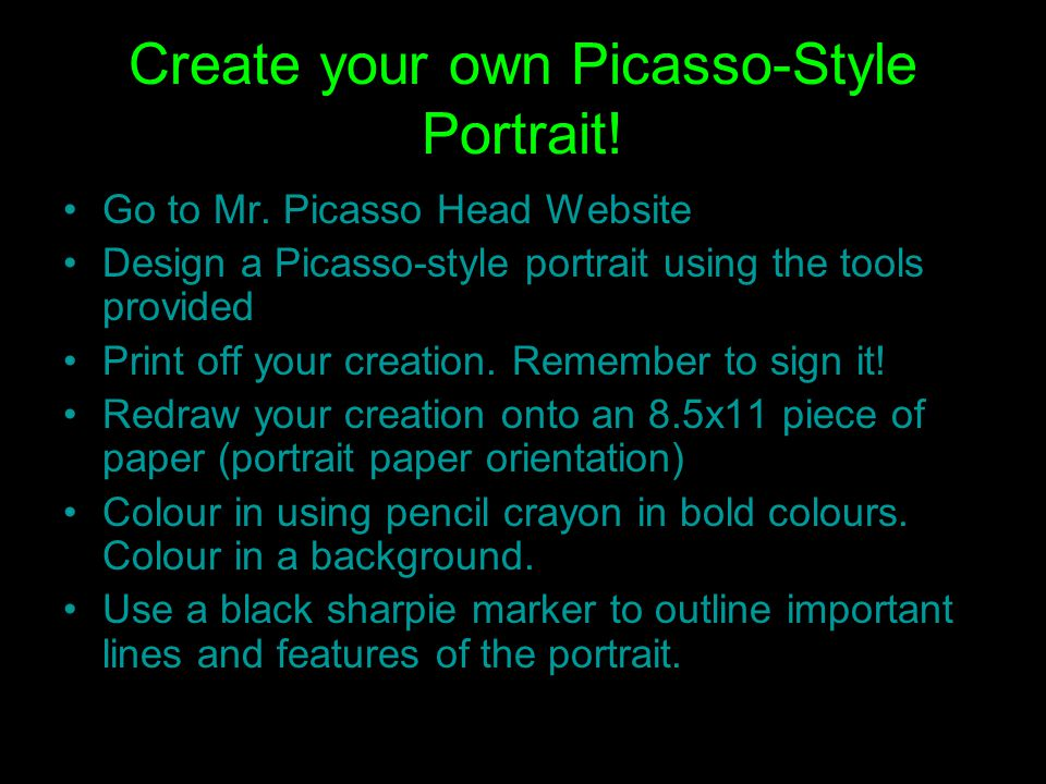 Create your own Picasso-Style Portrait. Go to Mr.