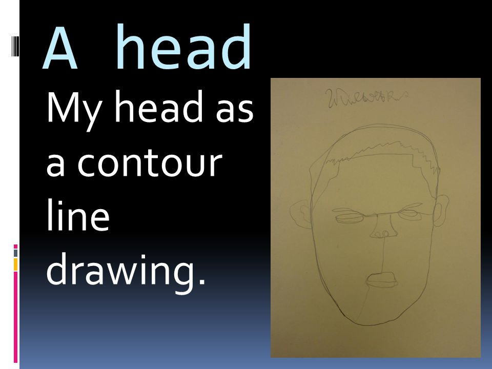 A head My head as a contour line drawing.