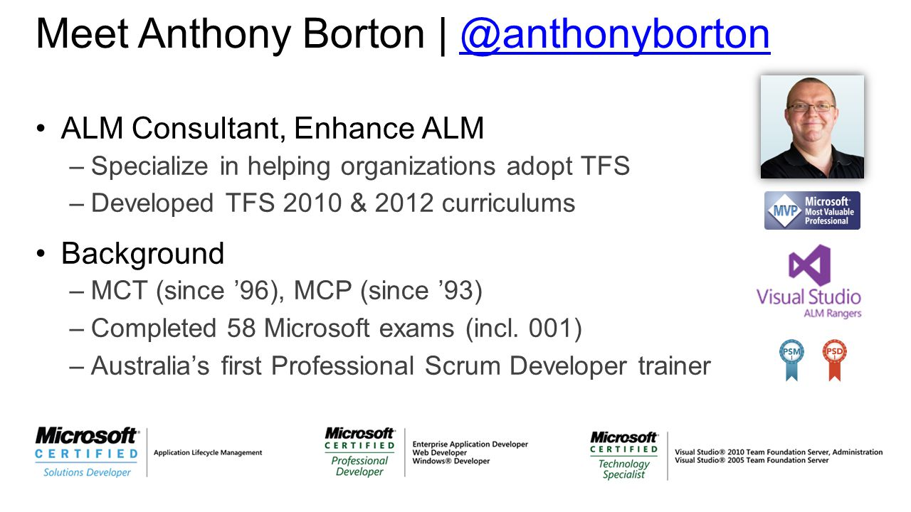 Steven borg co founder strategist northwest cadence anthony in helping organizations adopt tfs developed tfs 2010 2012 curriculums background mct since 96 mcp since 93 completed 58 microsoft exams xflitez Images