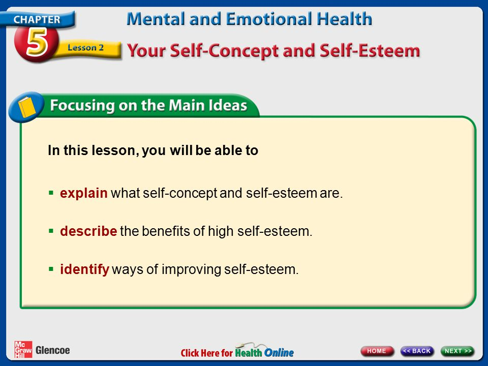 In this lesson, you will be able to  explain what self-concept and self-esteem are.