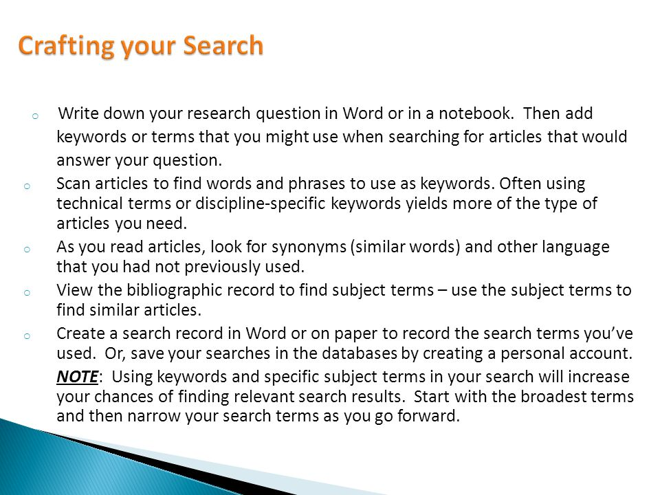 o Write down your research question in Word or in a notebook.