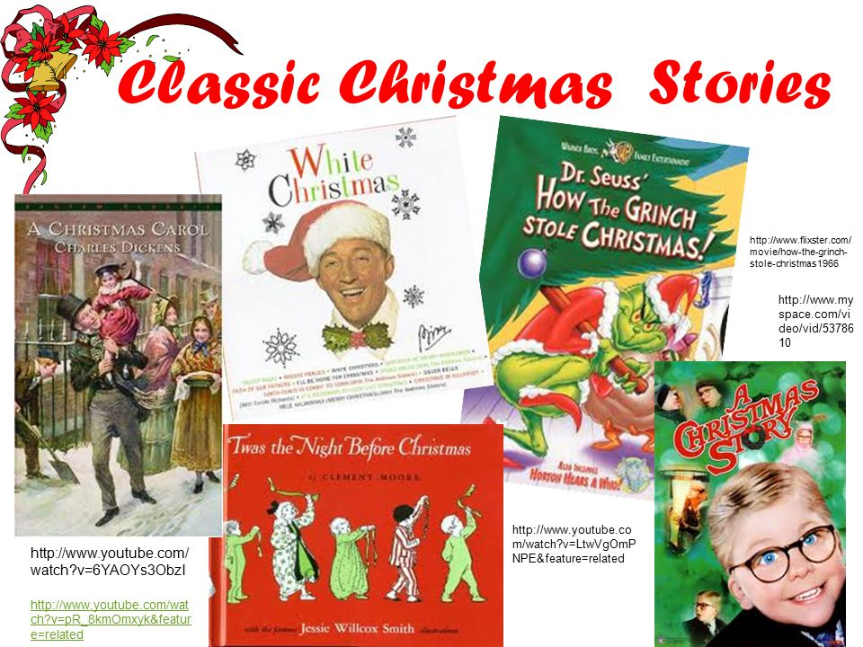 Classic Christmas Stories   watch v=6YAOYs3ObzI   m/watch v=LtwVgOmP NPE&feature=related   ch v=pR_8kmOmxyk&featur e=related   movie/how-the-grinch- stole-christmas space.com/vi deo/vid/