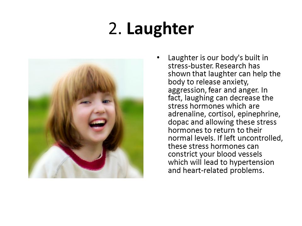 2. Laughter Laughter is our body s built in stress-buster.