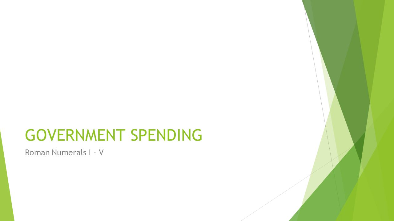 Government spending taxation unit 6 economics government 2 government spending roman numerals i v nvjuhfo Gallery