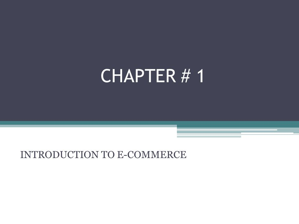 CHAPTER # 1 INTRODUCTION TO E-COMMERCE