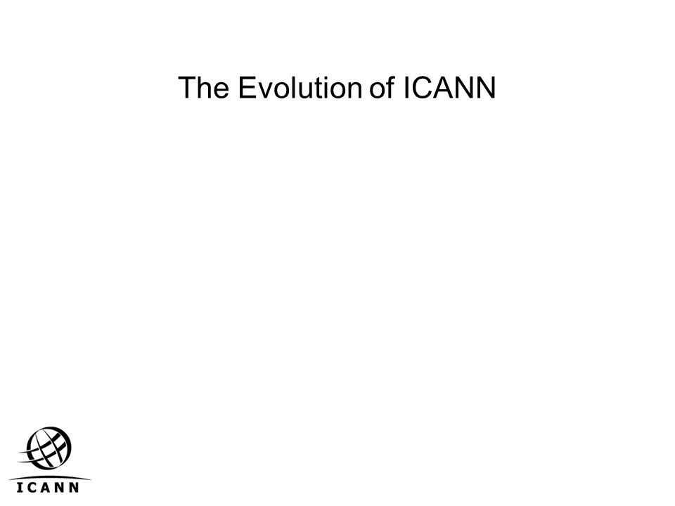 The Evolution of ICANN