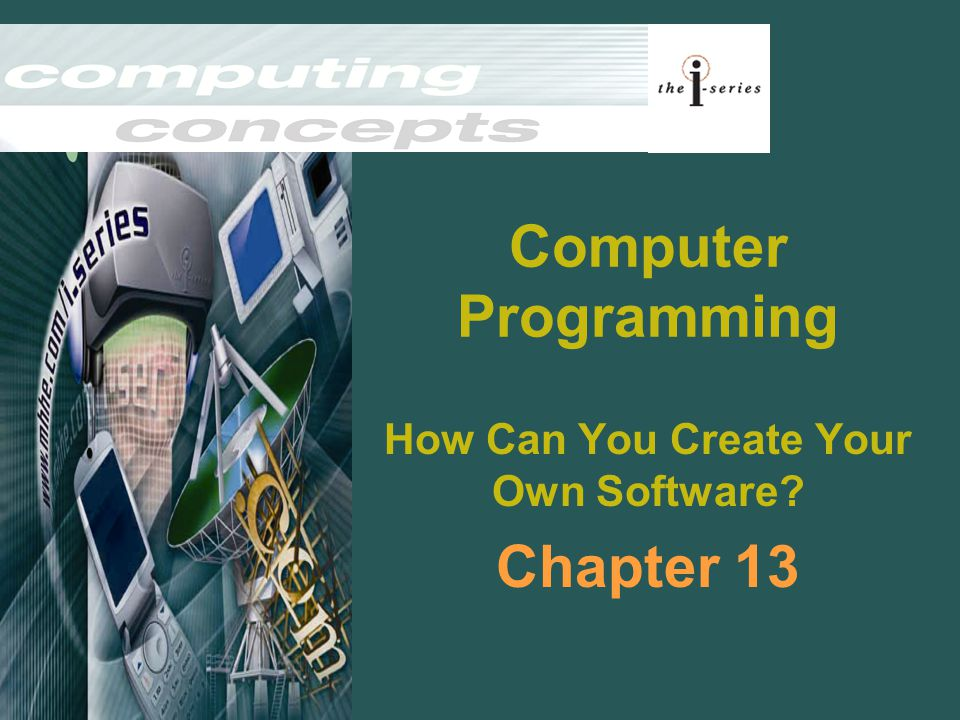 Computer Programming How Can You Create Your Own Software Chapter 13