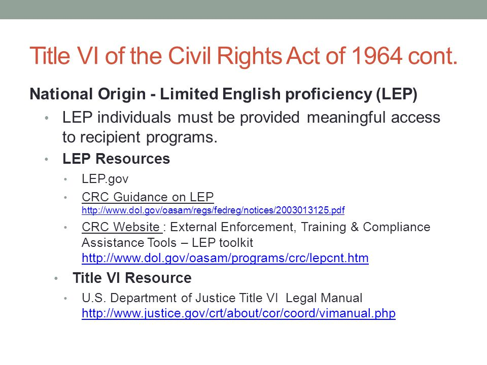 National Origin - Limited English proficiency (LEP) LEP individuals must be provided meaningful access to recipient programs.