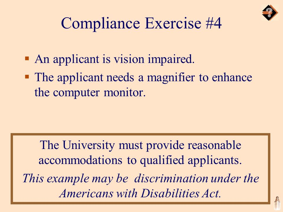 Compliance Exercise #4  An applicant is vision impaired.