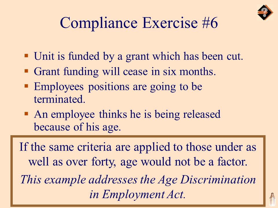 Compliance Exercise #6  Unit is funded by a grant which has been cut.