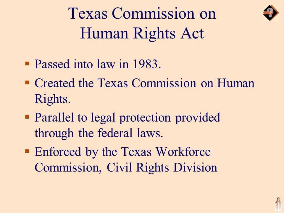 Texas Commission on Human Rights Act  Passed into law in 1983.