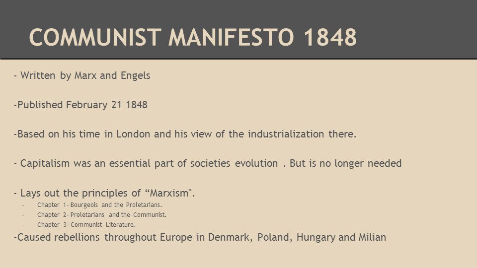 COMMUNIST MANIFESTO Written by Marx and Engels -Published February Based on his time in London and his view of the industrialization there.