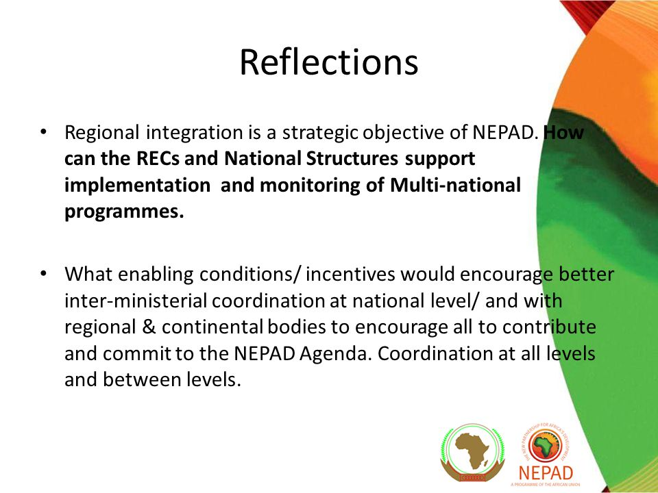 Reflections Regional integration is a strategic objective of NEPAD.