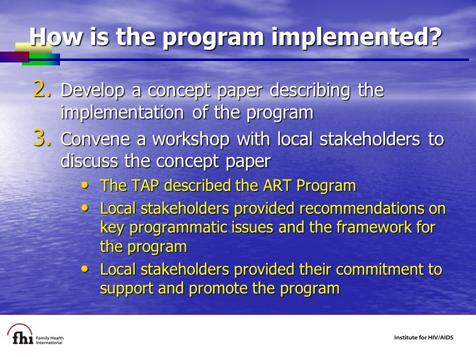 How is the program implemented. 2.