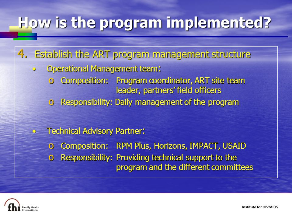How is the program implemented. 4.