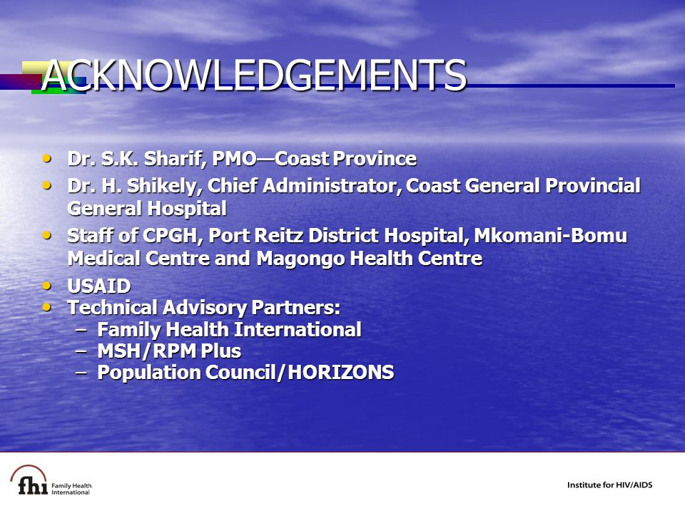 ACKNOWLEDGEMENTS Dr. S.K. Sharif, PMO—Coast Province Dr.