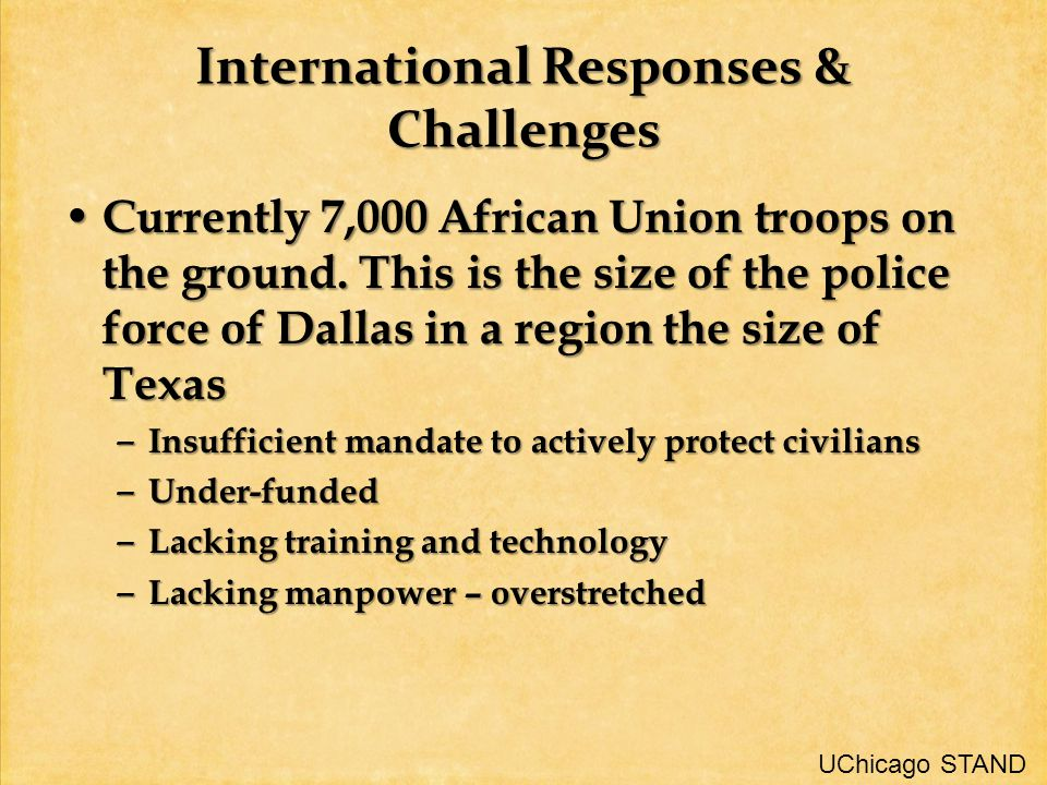 International Responses & Challenges Currently 7,000 African Union troops on the ground.
