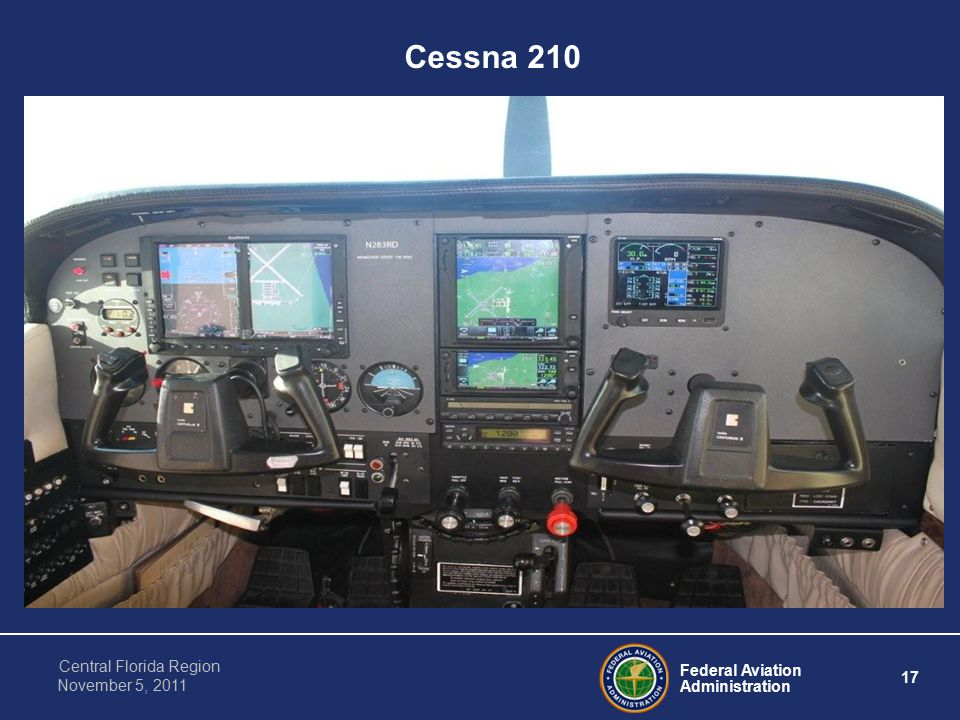 Federal Aviation Administration 17 Central Florida Region November 5, 2011 Cessna 210