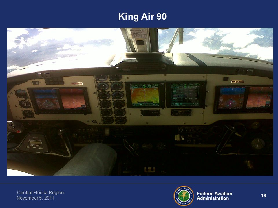 Federal Aviation Administration 18 Central Florida Region November 5, 2011 King Air 90