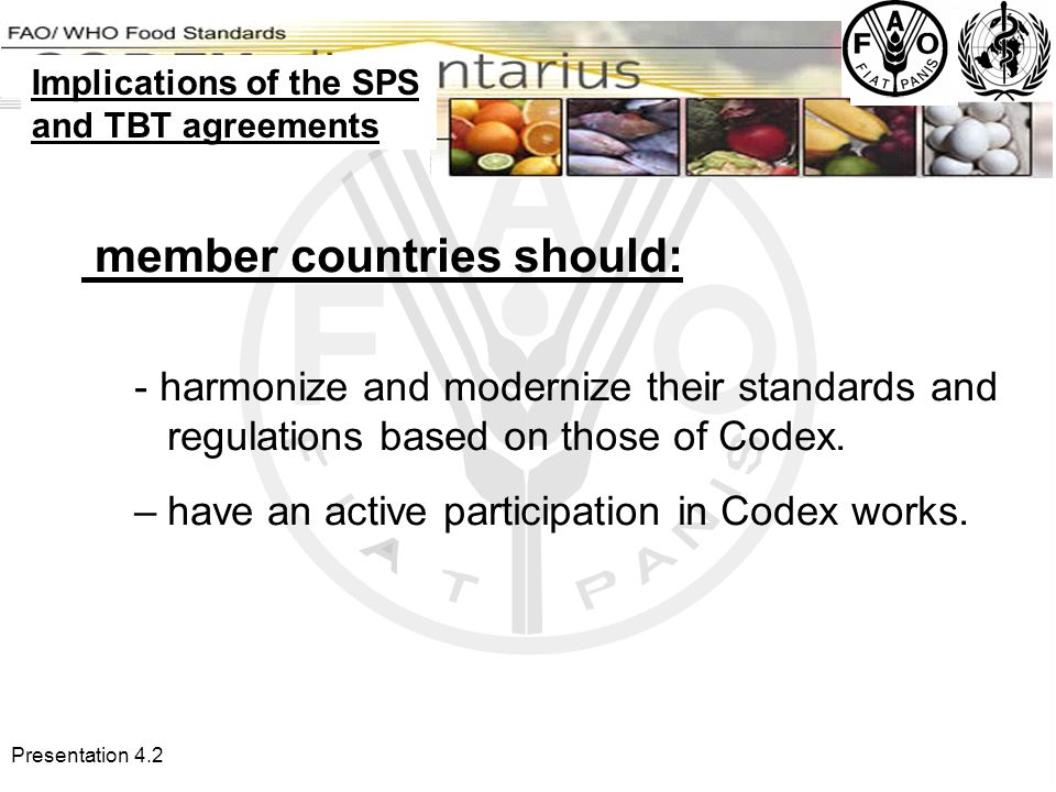 Presentation 4.2 member countries should: - harmonize and modernize their standards and regulations based on those of Codex.